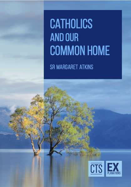 Catholics and our Common Home CTS pamphlet